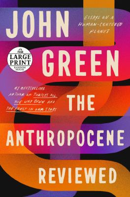 The Anthropocene reviewed essays on a human-centered planet Book cover
