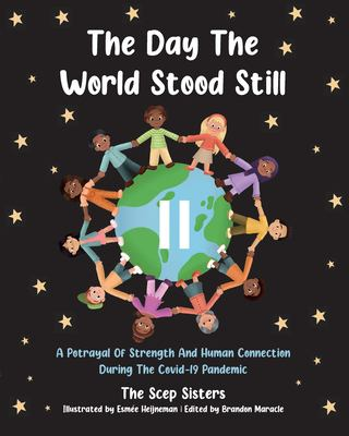 The day the world stood still: a portrayal of strength and human connection during the Covid-19 pandemic Book cover