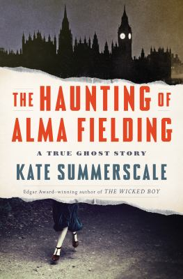 The haunting of Alma Fielding : a true ghost story Book cover
