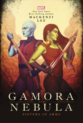 Gamora and Nebula : sisters in arms Book cover