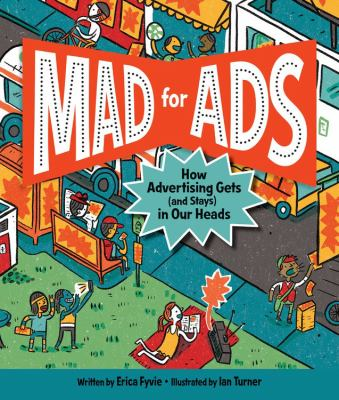 Mad for ads : how advertising gets (and stays) in our heads Book cover