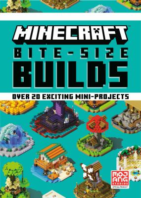 Minecraft bite-size builds : over 20 exciting mini-projects Book cover