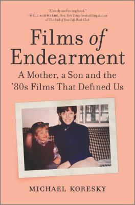 Films of endearment : a mother, a son and the '80s films that defined us Book cover