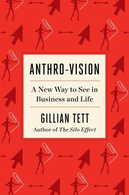 Anthro-vision : a new way to see in business and life Book cover