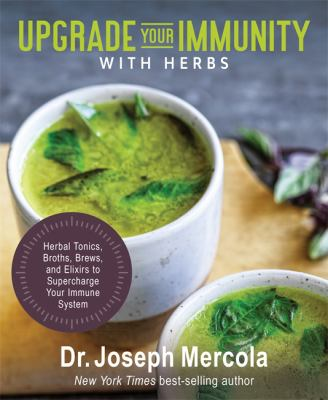 Upgrade your immunity with herbs : herbal tonics, broths, brews, and elixirs to supercharge your immune system Book cover
