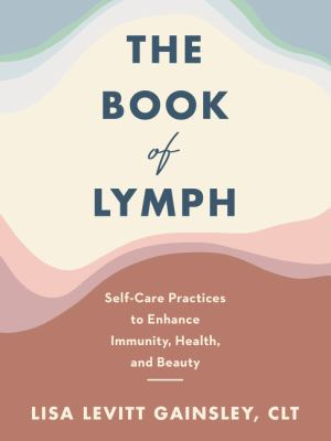 The book of lymph : self-care practices to enhance immunity, health, and beauty Book cover