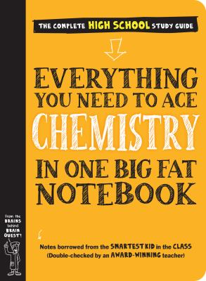 Everything you need to ace chemistry in one big fat notebook : the complete high school study guide Book cover