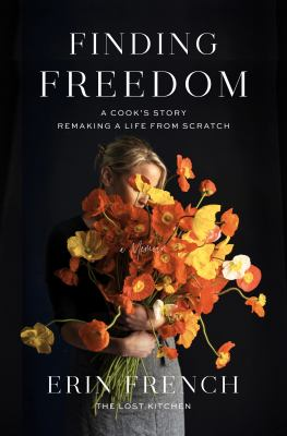 Finding Freedom a cook's story; remaking a life from scratch : a memoir Book cover