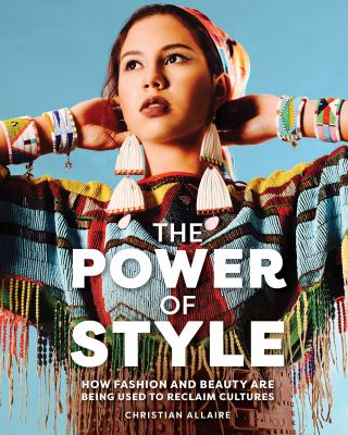 The power of style : how fashion and beauty are being used to reclaim cultures Book cover
