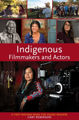 Indigenous filmmakers and actors : a First Nations book for young readers Book cover