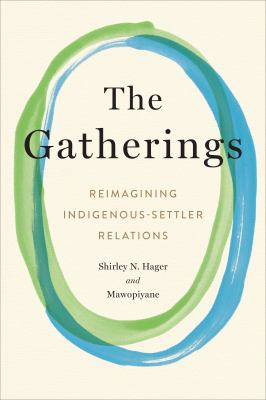 The gatherings : reimagining Indigenous-settler relations Book cover