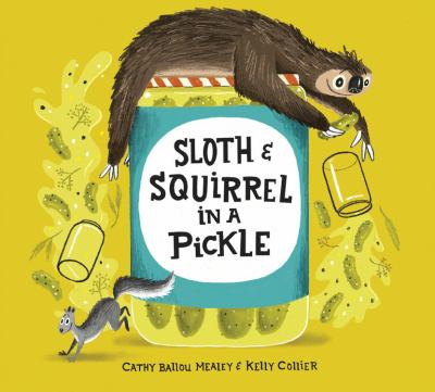 Sloth & Squirrel in a pickle Book cover