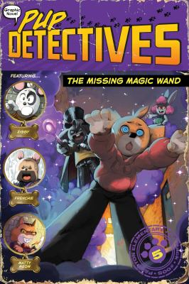 Pup detectives. Volume 5 The missing magic wand Book cover