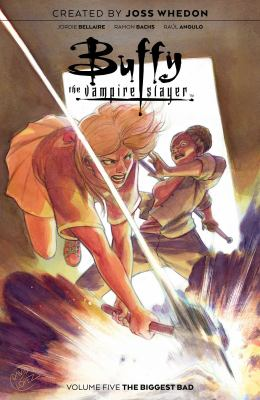 Buffy the Vampire Slayer. Volume 5 The biggest bad Book cover