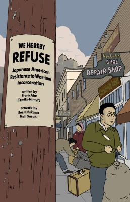 We hereby refuse Japanese American resistance to wartime incarceration Book cover