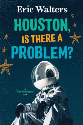 Houston, is there a problem? : a teen astronauts novel Book cover