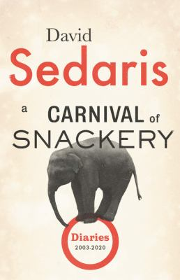 A carnival of snackery : diaries (2003-2020) Book cover