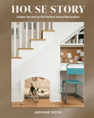 House story : insider secrets to the perfect home renovation Book cover