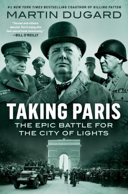 Taking Paris : the epic battle for the city of lights Book cover