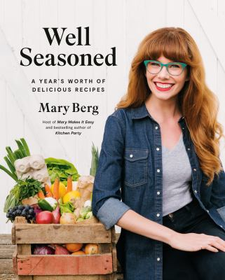 Well seasoned : a year's worth of delicious recipes Book cover