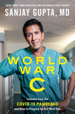 World War C : lessons from the COVID-19 pandemic and how to prepare for the next one Book cover