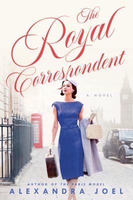 The royal correspondent : a novel Book cover