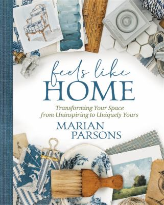 Feels like home : transforming your space from uninspiring to uniquely yours Book cover