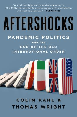 Aftershocks : pandemic politics and the end of the old international order Book cover