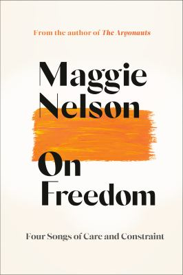 On freedom : four songs of care and constraint Book cover