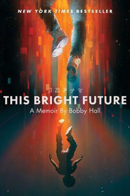 This bright future : a memoir Book cover