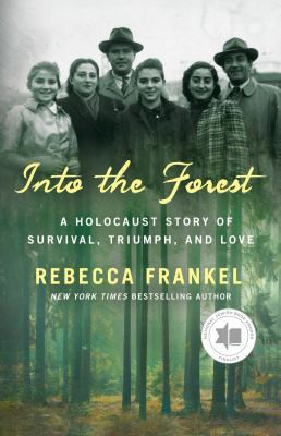 Into the forest : a Holocaust story of survival, triumph, and love Book cover