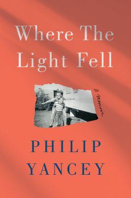 Where the light fell : a memoir Book cover