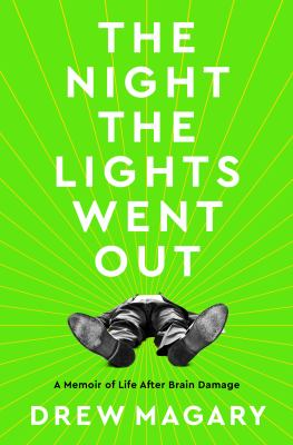 The night the lights went out : a memoir of life after brain damage Book cover