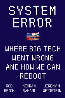 System error : where big tech went wrong and how we can reboot Book cover