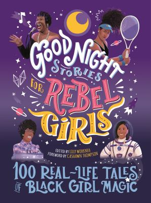 Good night stories for rebel girls : 100 real-life tales of black girl magic Book cover