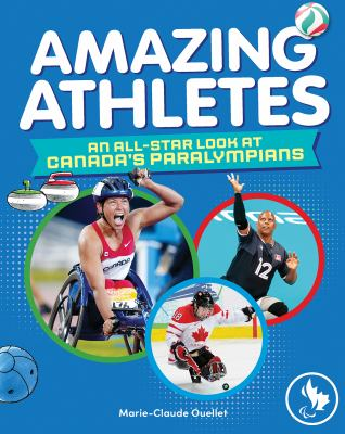Amazing athletes : an all-star look at Canada's Paralympians Book cover