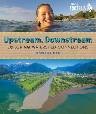 Upstream, downstream : exploring watershed connections Book cover