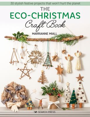 The Eco-Christmas craft book : 30 stylish festive projects that won't hurt the planet Book cover