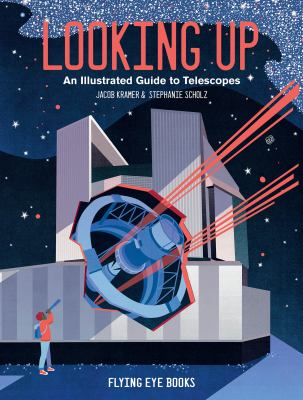 Looking up : an illustrated guide to telescopes Book cover